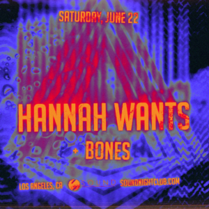 Hannah Wants Bones Sound Nightclub June 2019