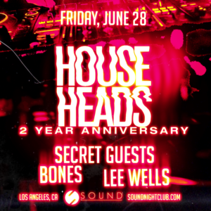 house heads 2 year anniversary bones secret guests lee wells sound nightlclub 2019