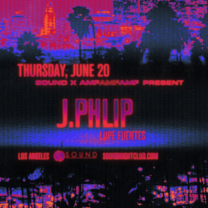 j phlip lupe fuentes june 2019 sound nightclub amfamfamf
