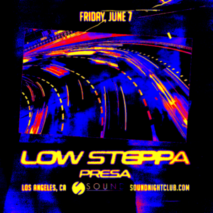 low steppa presa sound nightclub june 2019