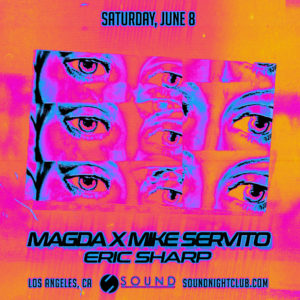 magda mike servito eric sharp los angeles sound nightclub june 2019