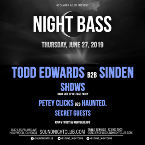 night bass todd edwards sinden shdws july 2019