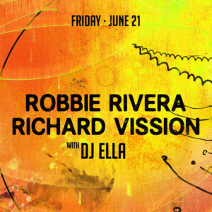 Robbie Rivera Richard Vission Dj Ella Sound Nightclub June 2019