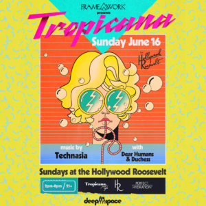 Tropicana Pool Party at The Hollywood Roosevelt featuring Technasia on June 16 , 2019
