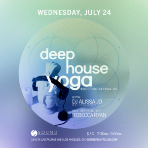 Deep House Yoga Sound Nightclub July 2019