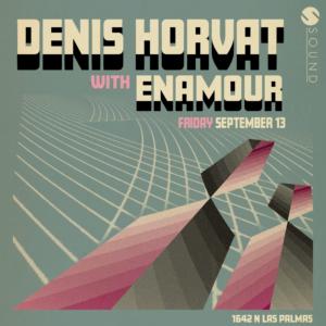 Denis Horvat Enamour Sound Nightclub September 2019