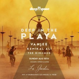 Deep In The Playa Le Jardin Deep Space August 2019