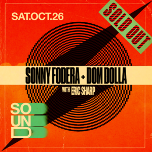 Sonny Fodera Dom Dolla Eric Sharp Sound Nightclub