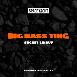 Space Yacht Big Bass Ting Sound Nightclub August 2019