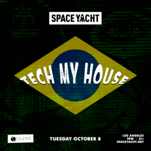 Tech My House Space Yacht Sound Nightclub 2019 October