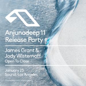 Anjunadeep 11 Release Party James Grant Jody Wisternoff