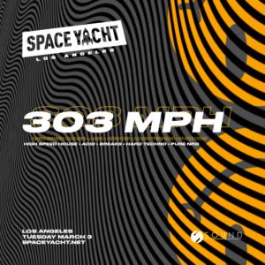 Space Yacht 303 MPH Sound Nightclub March 2020