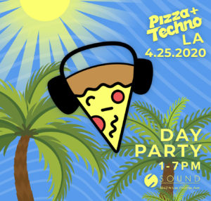 Pizza Techno Day Party Los Angeles Sound Nightclub March 2020